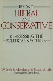 Beyond Liberal and Conservative: Reassessing the Political Spectrum