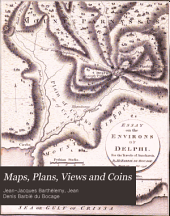 Maps, Plans, Views and Coins: Illustrative of the Travels of Anacharsis the Younger in Greece, During the Middle of the Fourth Century Before the Christian Era. [Preceded by Critical Observations by M. Barbié Du Bocage]
