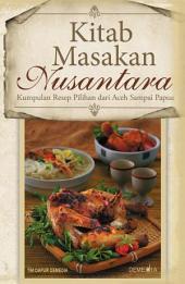 Kitab Masakan Nusantara: kumpulan resep pilihan dari Aceh sampai Papua