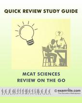 MCAT Sciences Review On The Go: Study review notes made easy!