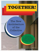 Together! the New Architecture of the Collective
