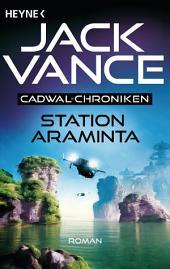 Station Araminta: Die Cadwal-Chronik, Band 1 - Roman