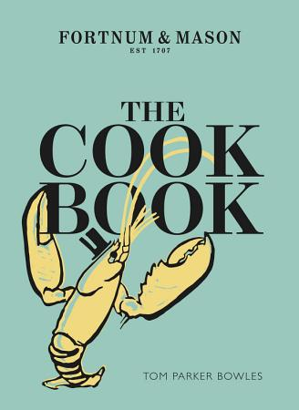 The Cook Book  Fortnum   Mason PDF
