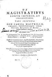 De magistratibus eorum imperio et iurisdictione: tractatus in duas partes distinctus