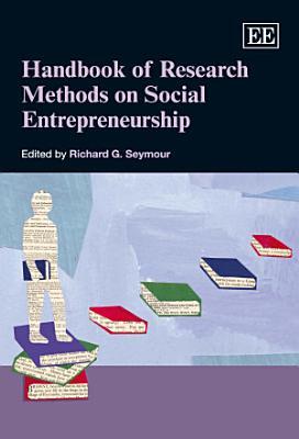 Handbook of Research Methods on Social Entrepreneurship PDF