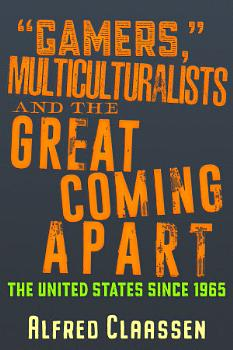 Gamers     Multiculturalists  and the Great Coming Apart PDF
