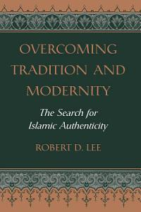 Overcoming Tradition And Modernity PDF