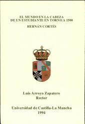 El mundo en la cabeza de un estudiante en torno a 1500: Hernán Cortés