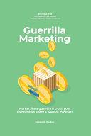 Guerilla Marketing New Millennium Edition   Market Like a Guerrilla   Crush Your Competitors Adapt a Warfare Mindset  Perfect for Entrepeneurs  Job Hunters  Financial Advisors  Writers   Coaches PDF