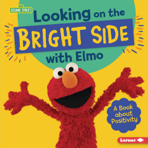 Looking on the Bright Side with Elmo