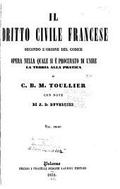 Il dritto civile francese secondo l'ordine del codice: opera nella quale si è procurato di unire la teoria alla pratica, Volume 1