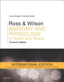 ROSS AND WILSON ANATOMY AND PHYSIOLOGY IN HEALTH AND ILLNESS INTERNATIONAL EDITION.