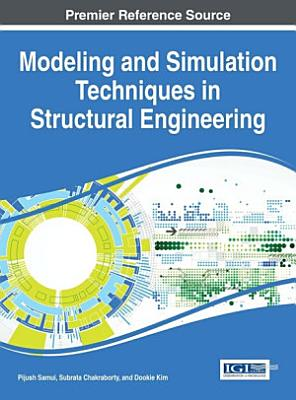 Modeling and Simulation Techniques in Structural Engineering PDF