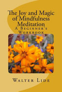 The Joy and Magic of Mindfulness Meditation