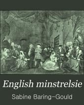 English Minstrelsie: A National Monument of English Song, Volume 1