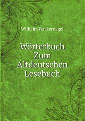 W?rterbuch Zum Altdeutschen Lesebuch