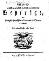 Historische politisch- geographisch- statistisch- und militärische Beyträge: Band 3,Teil 1