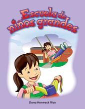 Escuela de ninos grandes / School of Big Children