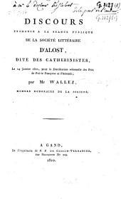 Discours prononcé à la séance publique de la Société littéraire d'Alost, dite les catherinistes, le 14 janvier 1810, pour la distribution solennelle des prix de poësie et flamande