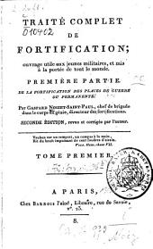 Traité complet de fortification: 1. De la fortification des places de guerre ou permanente. - 1800. - XII, 499 S. : 37 Kt