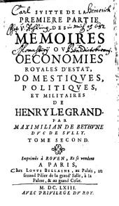 Memoires Ou Oeconomies Royales D'Estat, Domestiques, Politiques Et Militaires De Henry Le Grand: Volume2