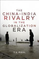 The China India Rivalry in the Globalization Era PDF
