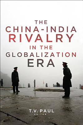 The China India Rivalry in the Globalization Era PDF