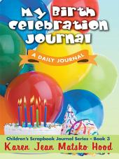 My Birth Celebration Journal: A Daily Journal