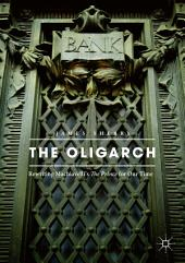 The Oligarch: Rewriting Machiavelli's The Prince for Our Time
