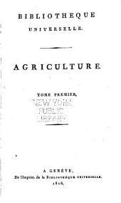 Bibliothèque universelle des sciences, belles-lettres, et arts: Agriculure, Volume1