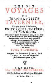 Les six voyages de Jean Bapt. Tavernier [...] en Turquie, en Perse, et aux Indes: Volume3
