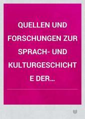 Quellen und Forschungen zur Sprach- und Kulturgeschichte der germanischen Völker: Bände 45-49