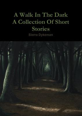 A Walk In The Dark A Collection Of Short Stories PDF
