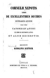 Liber de excellentibus ducibus exterarum gentium cum vitis Catonis et Attici ex libro de historicis Latinis et aliis excerptis