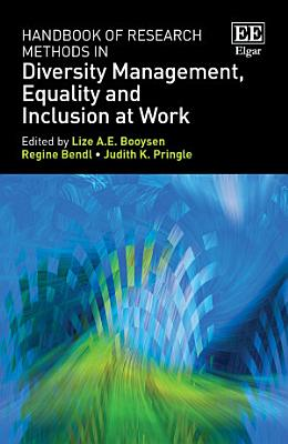 Handbook of Research Methods in Diversity Management  Equality and Inclusion at Work