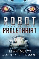 Robot Proletariat: Season Two