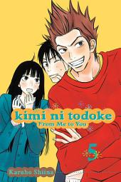 Kimi ni Todoke: From Me to You: Volume 5