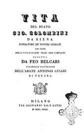 Vita del beato Gio. Colombini da Siena fondatore de' poveri gesuati con parte della vita d'alcuni primi suoi compagni scritta da Feo Belcari
