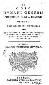 De odio humani generis, christianis olim a Romanis objecto: exercitationes historicae tres, Volume 2
