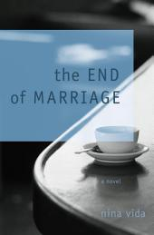 The End of Marriage: A Novel