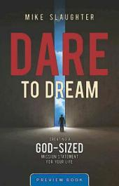 Dare to Dream Preview Book: Creating a God-Sized Mission Statement for Your Life