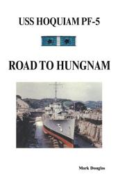 U.S.S. Hoquiam PF-5: Road To Hungnam