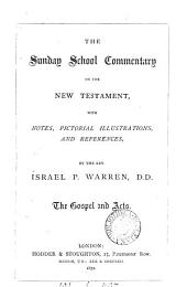 The Sunday school commentary on the New Testament. The Gospel and Acts