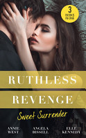 Ruthless Revenge  Sweet Surrender  Seducing His Enemy s Daughter   Surrendering to the Vengeful Italian   Soldier Under Siege PDF