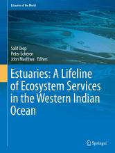 Estuaries  A Lifeline of Ecosystem Services in the Western Indian Ocean PDF
