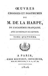 Œuvres choisies et posthumes de M. de La Harpe ...