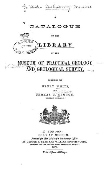 Download A Catalogue of the Library of the Museum of Practical Geology and Geological Survey Book