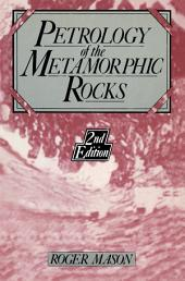 Petrology of the metamorphic rocks: Edition 2