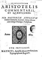 In Dialecticam Aristotelis Commentarii, et Quaestiones