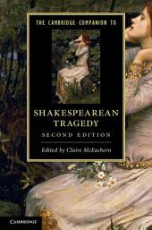 The Cambridge Companion to Shakespearean Tragedy: Edition 2